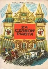 Okładka książki Za czasów Piasta Anna Świrszczyńska
