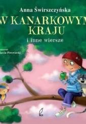 Okładka książki W kanarkowym kraju i inne wiersze Anna Świrszczyńska