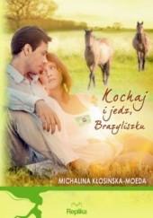 Okładka książki Kochaj i jedz, Brazyliszku Michalina Kłosińska-Moeda