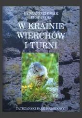 Okładka książki W krainie wierchów i turni. Tatrzański Park Narodowy Ryszard Ziemak,Filip Zięba