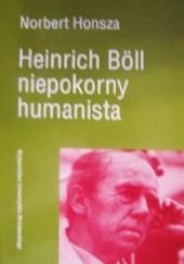 Okładka książki Heinrich Böll niepokorny humanista Norbert Honsza
