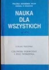 Okładka książki Człowiek pierwotny i jego wierzenia Łukasz Trzciński