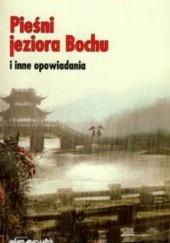 Okładka książki Pieśni jeziora Bochu i inne opowiadania Deng Youmei,Chen Yingsong,Chen Shixu,Anyi Wang