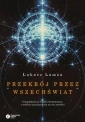 Okładka książki Przekrój przez Wszechświat Łukasz Lamża