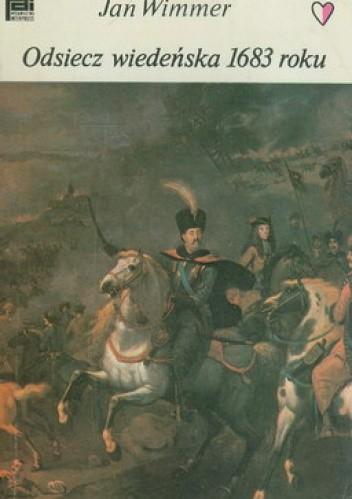 Okładka książki Odsiecz wiedeńska 1683 roku Jan Wimmer