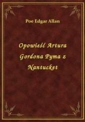 Okładka książki Opowieść Artura Gordona Pyma z Nantucket Edgar Allan Poe