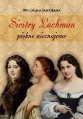 Okładka książki Siostry Lachman piękne nieznajome Magdalena Jastrzębska