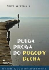 Okładka książki Długa droga do pogody ducha André Daigneault