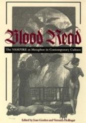 Okładka książki Blood Read: The Vampire as Metaphor in Contemporary Culture Brian W. Aldiss,Joan Gordon,Veronica Hollinger