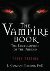 Okładka książki The Vampire Book: The Encyclopedia of the Undead Joseph Gordon Melton