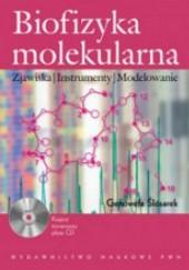 Okładka książki Biofizyka molekularna z CD Zjawiska. Instrumenty. Modelowanie Genowefa Ślósarek