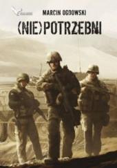 Okładka książki (Nie)potrzebni Marcin Ogdowski