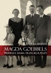 Okładka książki Magda Goebbels. Pierwsza dama Trzeciej Rzeszy Anja Klabunde