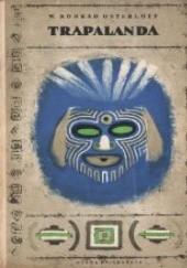 Okładka książki Trapalanda - stolica indiańskich cezarów Wiesław Konrad Osterloff