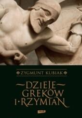 Okładka książki Dzieje Greków i Rzymian Zygmunt Kubiak