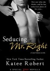 Okładka książki Seducing Mr. Right Katee Robert