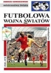 Okładka książki Futbolowa wojna światów: Encyklopedia piłkarska FUJI (tom 44) Andrzej Gowarzewski