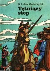 Okładka książki Tętniący step Bolesław Mrówczyński