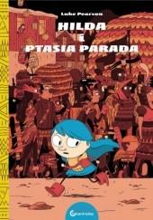 Okładka książki Hilda i ptasia parada Luke Pearson