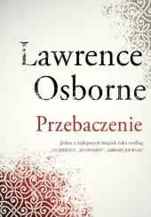Okładka książki Przebaczenie Lawrence Osborne