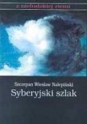 Okładka książki Syberyjski szlak Szczepan Wiesław Nalepiński