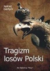 Okładka książki Tragizm losów Polski Jędrzej Giertych