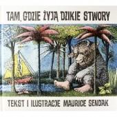 Okładka książki Tam, gdzie żyją dzikie stwory Maurice Sendak