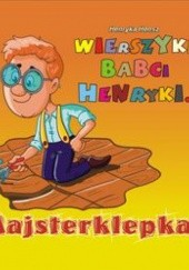 Okładka książki Wierszyki babci Henryki. Majsterklepka Henryka Hensz
