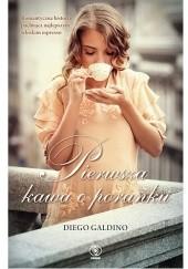 Okładka książki Pierwsza kawa o poranku Diego Galdino