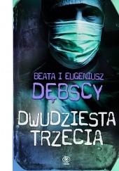 Okładka książki Dwudziesta trzecia Eugeniusz Dębski,Beata Dębska