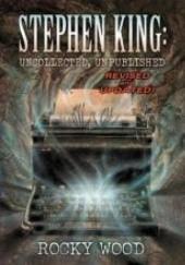 Okładka książki Stephen King: Uncollected, Unpublished Stephen King,Rocky Wood
