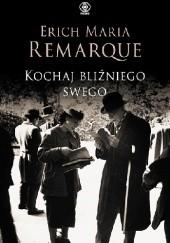 Okładka książki Kochaj bliźniego swego Erich Maria Remarque