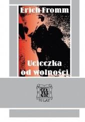 Okładka książki Ucieczka od wolności Erich Fromm