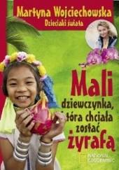 Okładka książki Mali dziewczynka, która chciała zostać żyrafą Martyna Wojciechowska