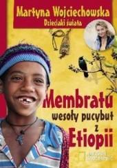 Okładka książki Membratu wesoły pucybut z Etiopii Martyna Wojciechowska