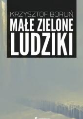 Okładka książki Małe zielone ludziki Krzysztof Boruń