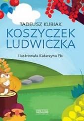 Okładka książki Koszyczek Ludwiczka Tadeusz Kubiak