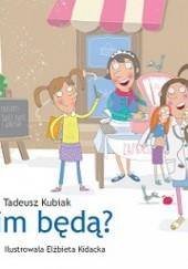 Okładka książki Kim będą? Tadeusz Kubiak