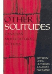 Okładka książki Other solitudes: Canadian multicultural fictions Linda Hutcheon, Marion Richmond