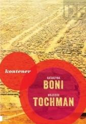 Okładka książki Kontener Wojciech Tochman,Katarzyna Boni