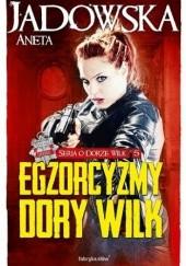 Okładka książki Egzorcyzmy Dory Wilk Aneta Jadowska