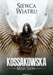 Okładka książki Siewca Wiatru Maja Lidia Kossakowska