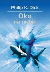 Okładka książki Oko na niebie Philip K. Dick