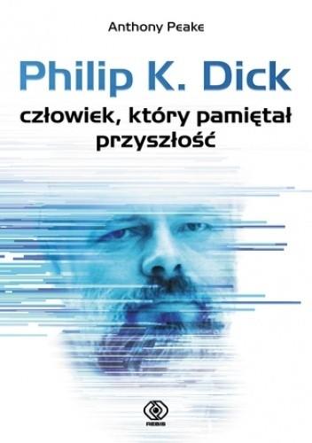 Człowiek, który pamiętał przyszłość Philip K. Dick