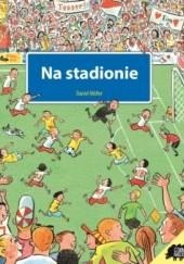 Okładka książki Na stadionie Daniel Müller