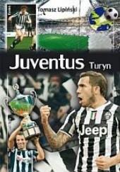 Okładka książki Juventus Turyn Tomasz Lipiński