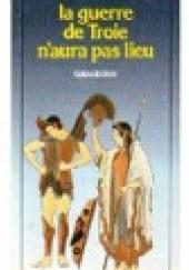 Okładka książki La guerre de Troie n'aura pas lieu