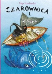 Okładka książki Czarownica i ryba Maja Strzebońska