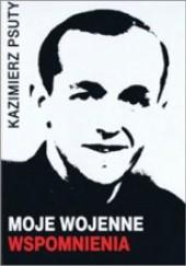 Okładka książki Moje wojenne wspomnienia Kazimierz Psuty