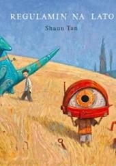 Okładka książki Regulamin na lato Shaun Tan